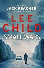 Small Wars: (The new Jack Reacher short story) (Jack Reacher Short Stories)
