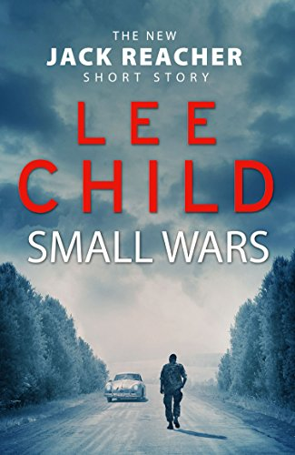 small-wars-the-new-jack-reacher-short-story-kindle-single