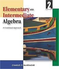 Elementary and Intermediate Algebra by Charles P. McKeague