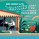 Le magicien d'Oz et les grands succ�s d'Harold Arlen (Bande originale du film)