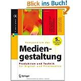 Kompendium der Mediengestaltung Digital und Print: Kompendium der Mediengestaltung: Produktion und Technik für...