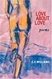 Love About Love (0967266831) by Williams, C.K.