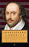 Shakespeare in America: An Anthology from the Revolution to Now: (Library of America #251)