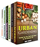 Grow in Your Garden Box Set (6 in 1): Urban Homesteading, Hydroponics, Cannabis, Perennial Flowers, Container Gardening (Off the Grid & Self-Sufficiency)