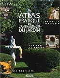 Atlas pratique de l'aménagement du jardin