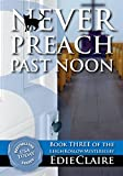 Never Preach Past Noon: Volume 3 (Leigh Koslow Mystery Series) (English Edition)