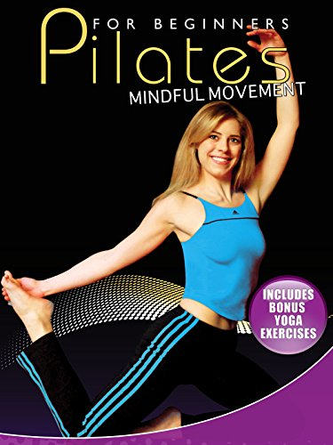 Pilates For Beginners Mindful Movement- Includes Bonus Yoga Exercises