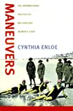 Maneuvers: The International Politics of Militarizing Women's Lives (0520220706) by Cynthia Enloe