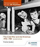 img - for The Cold War and the Americas 1945-1981 (Access to History for the IB Diploma) book / textbook / text book