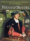 echange, troc Fernand Braudel - Civilisation matérielle, économie et capitalisme, XVe-XVIIIe siècle. Tome 2 : Les Jeux de l'échange