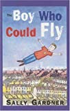 The Boy Who Could Fly (Galaxy Children's Large Print) (0754078159) by Gardner, Sally