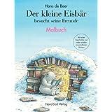 """Der Kleine Eisb�r besucht seine Freunde: Malbuchvon """"Hans de Beer"""""""