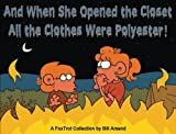 And When She Opened the Closet, All the Clothes Were Polyester: A FoxTrot Collection (0740768387) by Amend, Bill