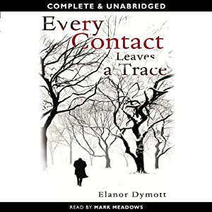 Every Contact Leaves a Trace | [Elanor Dymott]