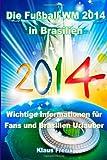 Die Fußball WM 2014 in Brasilien: Wichtige Informationen für Fans und Brasilien Urlauber