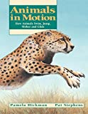 img - for Animals in Motion: How Animals Swim, Jump, Slither and Glide (Animal Behavior) book / textbook / text book