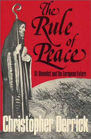 Rule of Peace : St. Benedict and the European Future, CHRISTOPHER DERRICK