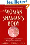 The Woman in the Shaman's Body: Recla...