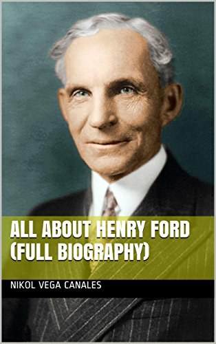 all-about-henry-ford-full-biography