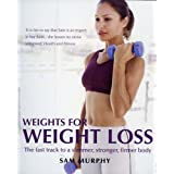 Weights for Weight Lossby Sam Murphy
