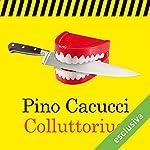 Colluttorius | Pino Cacucci