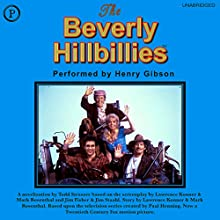 The Beverly Hillbillies Audiobook by Todd Strausser Narrated by Henry Gibson