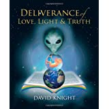 Deliverance of Love, Light and Truthby David Knight