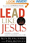 Lead Like Jesus: Lessons from the Gre...