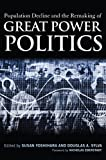 Population Decline and the Remaking of Great Power Politics