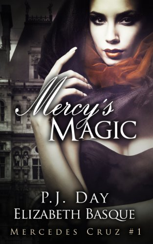 Mercy's Magic (Mercedes Cruz #1) by P.J. Day