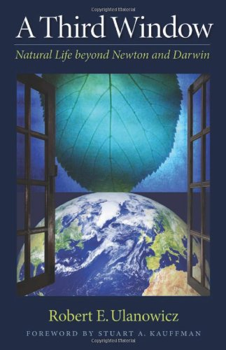 A Third Window: Natural Life beyond Newton and Darwin