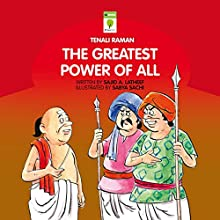 The Greatest Power of All (Tenali Raman) (       UNABRIDGED) by Sajid A Latheef Narrated by Shobha Tharoor Srinivasan