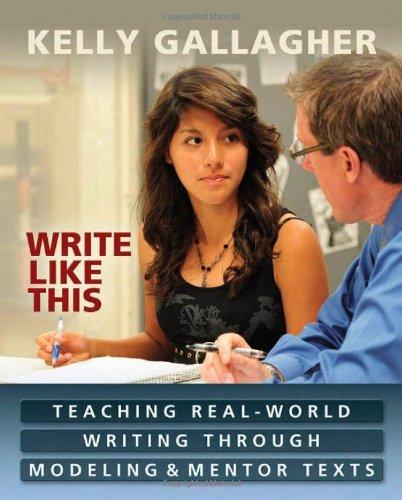 Write Like This: Teaching Real-World Writing Through...