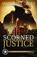 Scorned Justice: The Men of the Texas Rangers | Book 3