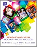 Problem-Solving Cases in Microsoft® Access? and Excel®