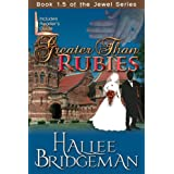 Greater Than Rubies (Christian Romance) (The Jewel Trilogy) ~ Hallee Bridgeman