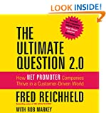 The Ultimate Question 2.0 (Revised and Expanded Edition): How Net Promoter Companies Thrive in a Customer-Driven World (Your Coach in a Box)