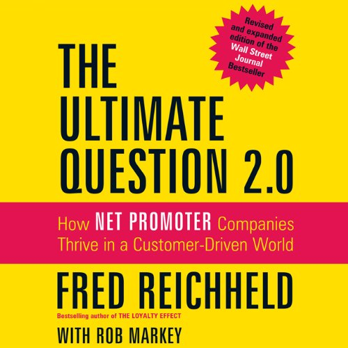 English books with audio free download The Ultimate Question 2.0 (Revised and Expanded Edition): How Net Promoter Companies Thrive in a Customer-Driven World   by Fred Reichheld English version