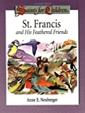 img - for St. Francis and His Feathered Friends: Saints for Children by Neuberger, Anne E., Bundick, Tessie (2002) Paperback book / textbook / text book