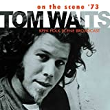 On The Scene '73by Tom Waits