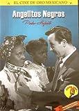 Angelitos Negros [*Ntsc/region 1 & 4 Dvd. Import-latin America] Pedro Infante (Subtitles: English, French, Portuguese)