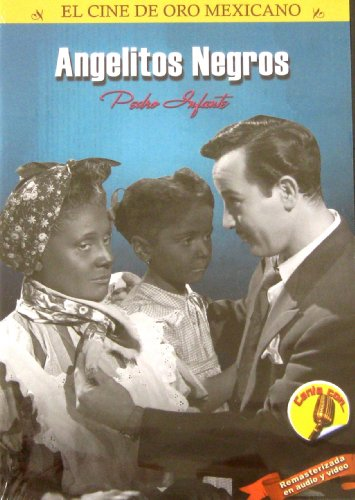 Angelitos Negros [*Ntsc/region 1 & 4 Dvd. Import-latin America] Pedro Infante (Subtitles: English, French, Portuguese)