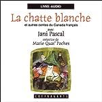 La chatte blanche et autres contes du Canada français | divers auteurs