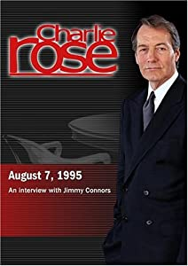 Charlie Rose with Jimmy Connors (August 7, 1995)