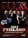2013 FTISLAND 6th Anniversary Live in Seoul FTHX [DVD]