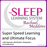 Super Speed Learning and Ultimate Focus: Hypnosis, Meditation and Subliminal - The Sleep Learning System | Joel Thielke