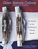 Great Eastern Cutlery, An American Tradition: The History of the Northfield & Tidioute Brands