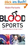 Blood Sports The inside dope on drugs...