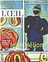 Revue d'art l'oeil n° 564 / jean helion au centre pompidou par L'Oeil