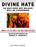 Divine Hate - He Who Does Not Believe Will Be Condemned - Why It Is Not To Be Believed